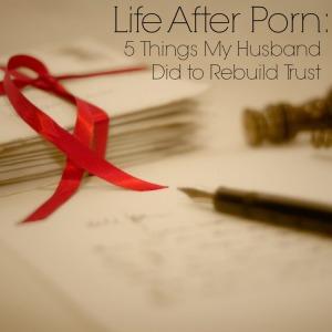 Life-After-Porn-Rebuilding-Trust